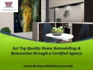 Get Top Quality Home Remodelling & Renovation through a Certified Agency