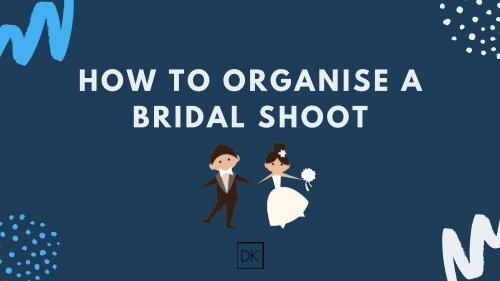 HOW TO ORGANISE A BRIDAL SHOOT
