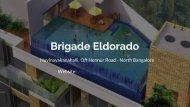 Brigade Eldorado @ www.brigadeeldorado.net.in