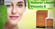 All Benefits of Natural Liquid Vitamin E - Sharrets
