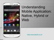 Understanding Mobile Application: Native, Hybrid or Web