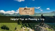 Helpful  Tips on Planning a Trip