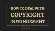 How to Deal With Copyright Infringement