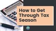 How to Get Through Tax Season