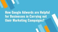 How Google Adwords are Helpful for Businesses in Carrying out their Marketing Campaigns_