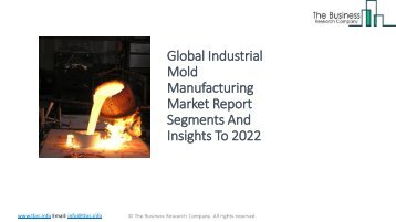 Global Industrial Mold Manufacturing Market Report Analysis To 2022