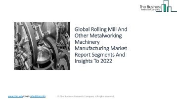 Global Rolling Mill And Other Metalworking Machinery Manufacturing Market Report Analysis To 2022