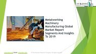 Metalworking Machinery Manufacturing Global Market Report 2019