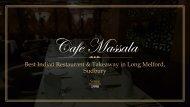 Cafe Massala - Best Indian Restaurant & Takeaway in Long Melford, Sudbury