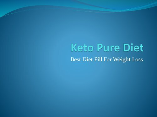 Keto Pure Diet Review: Benefits, Side Effects & Price Details