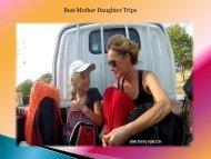 Best Mother Daughter Trips
