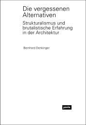 Die vergessenen Alternativen – Strukturalismus und brutalistische Erfahrung in der Architektur