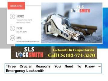 Three Crucial Reasons You Need - To Know Emergency Locksmith