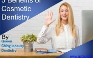 5 Benefits of Cosmetic Bentistry by Queen Chinguacousy Dentistry