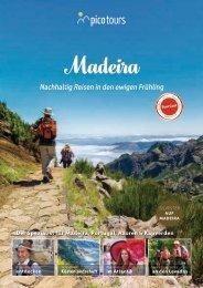 Madeira Reisen - es lockt die Insel des ewigen Frühlings