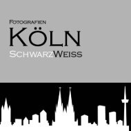 Fotografien Köln SchwarzWeiß