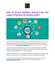 How To Evolve Software Testing From The Legacy Practices Of Testing Cycle