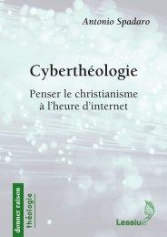 Cyberthéologie. Penser le christianisme à l'heure d'internet