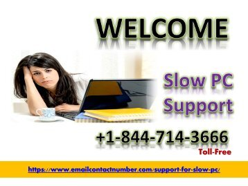 Slow PC Support Service Number +1-844-714-3666