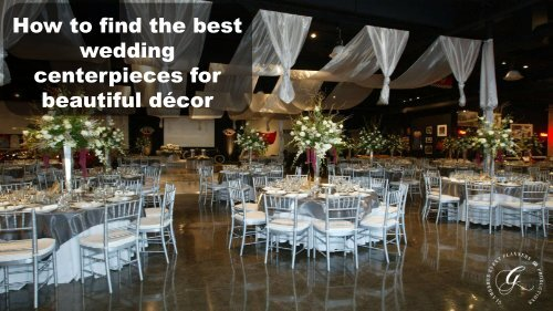 How to find the best wedding centerpieces for beautiful décor