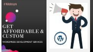 Get Affordable & Custom WordPress Development Services
