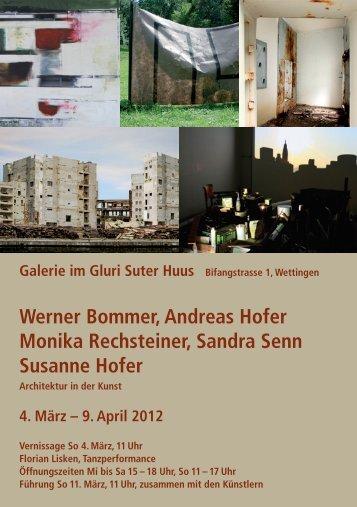 Werner Bommer, Andreas Hofer Monika Rechsteiner, Sandra Senn ...