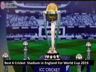 Best 6 Cricket  Stadium in England For World Cup 2019