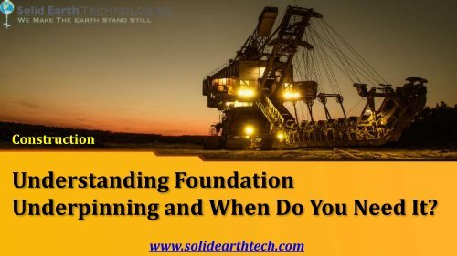Understanding Foundation Underpinning and When Do You Need It