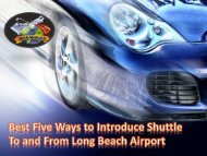 Best Five Ways to Introduce Shuttle To and From Long Beach Airport