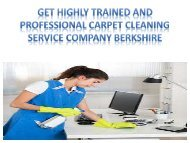 Get highly trained and professional carpet cleaning service company Berkshire