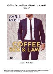 Scaricare Libri Coffee, Sex and Law – Nemici o amanti (teaser) Gratis Di Avril Rose