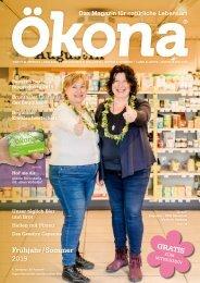 Ökona - das Magazin für natürliche Lebensart: Ausgabe Frühjahr / Sommer 2019