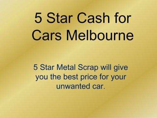 Best Car Services of 5 Star Metal Scrap - Cash for Cars Melbourne-converted