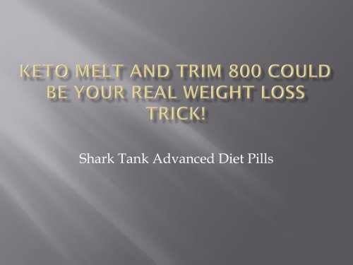 How Does Keto Melt And Trim 800  Diet Pills Work?