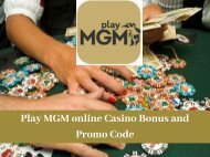 Play MGM online Casino Bonus and Promo Code