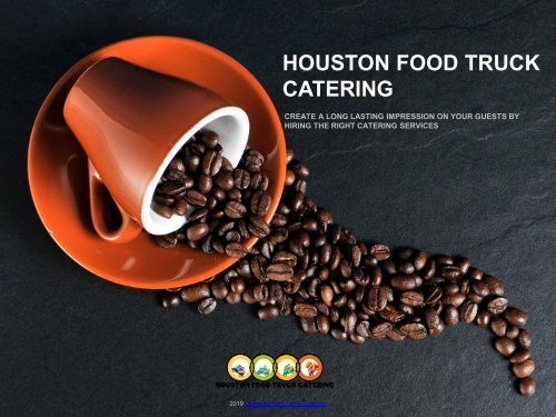 Create A Long Lasting Impression on Your Guests by Hiring the Right Catering Services