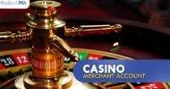 Benefits of Casino Merchant Account
