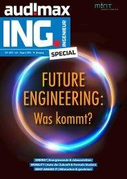 audimax ING. FUTURE 7/8-2019 - Karrieremagazin für Ingenieure