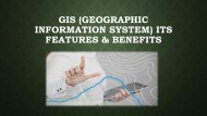 What is GIS (geographic information system) its features and benefits?