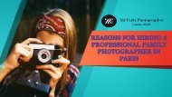 Reasons for hiring a Professional Family photographer in Paris