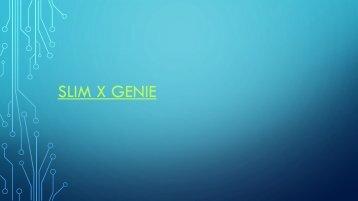 Slim X Genie