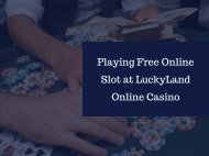 Playing Free Online Slot at LuckyLand Online Casino