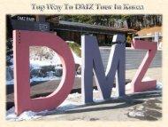 Top Way To DMZ Tour In Korea