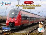Pick Sky Train Ambulance Service in Kolkata with Qualified Medical Staff