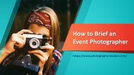 How to Briefan EventPhotographer