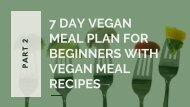 7 Day Vegan Meal Plan For Beginners With Vegan Meal Recipes - Part 2