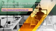 5 Advantages of Using Multipurpose WordPress Themes