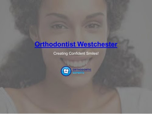 Invisalign Westchester | Orthodontic Experts