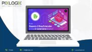 How Magento 2 Blog Extension Drives eCommerce Stores - Pixlogix