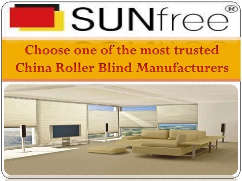 Choose one of the most trusted China Roller Blind Manufacturers